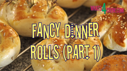 Learn how to make fancy dinner rolls - Part 1