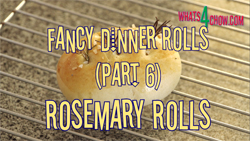 Learn how to make fancy dinner rolls - Part 6