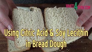 soy lecithin, citric acid, soy lecithin in bread dough, citric acid in bread dough, using dough enhancers to improve bread, using dough enhancers to improve bread texture, making bread using citric acid and soy lecithin, soft well textured bread dough, baking the best bread, how to bake perfect bread, making bread using dough enhancers,